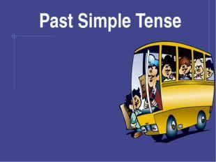 Past Simple Tense