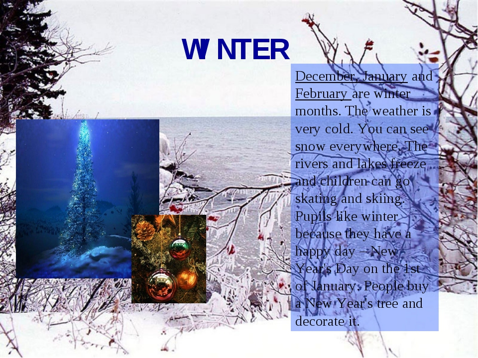 WINTER December, January and February are winter months. The weather is very...