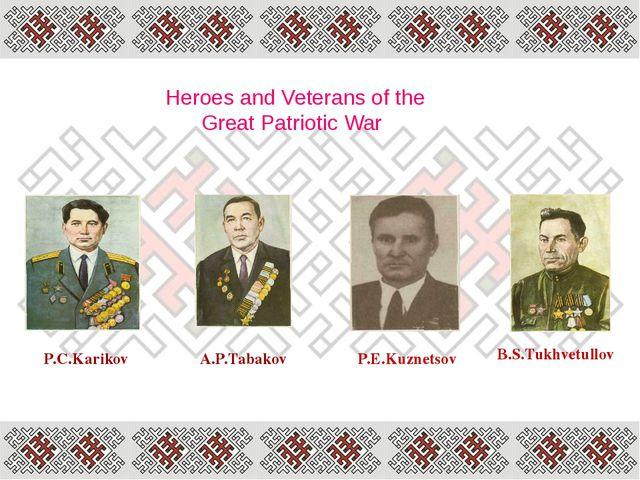 Heroes and Veterans of the Great Patriotic War P.C.Karikov A.P.Tabakov P.E.Ku...