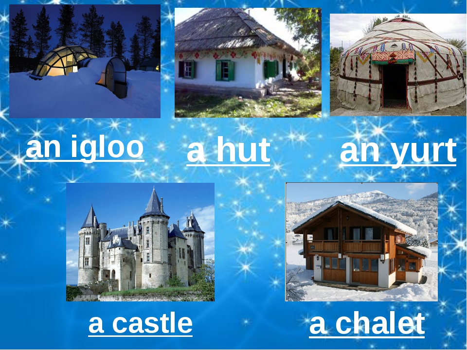an igloo a hut an yurt a castle a chalet