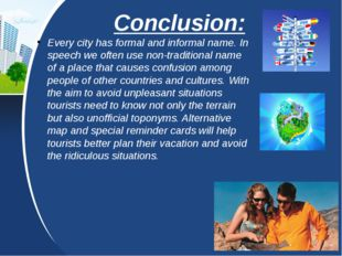 Conclusion: Every city has formal and informal name. In speech we often use n