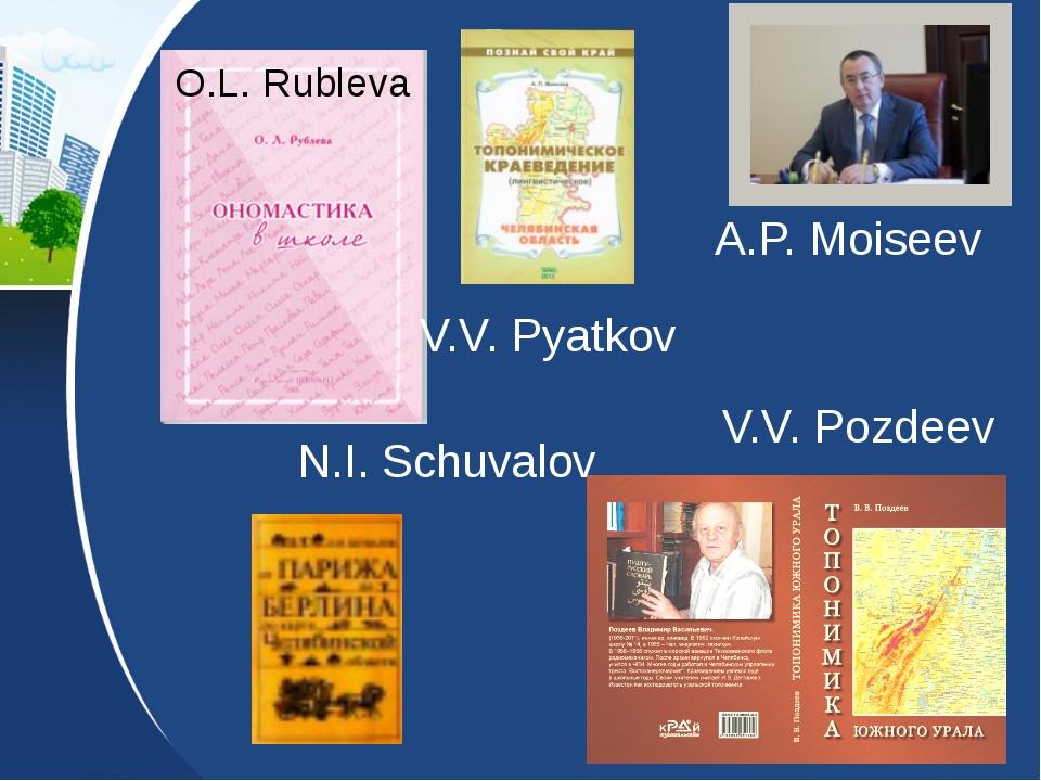 O.L. Rubleva V.V. Pozdeev A.P. Moiseev N.I. Schuvalov V.V. Pyatkov