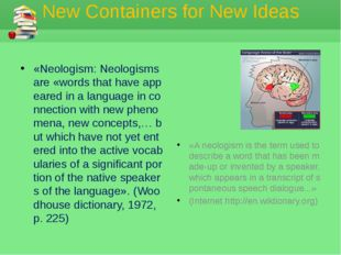 New Containers for New Ideas «Neologism: Neologisms are «words that have appe