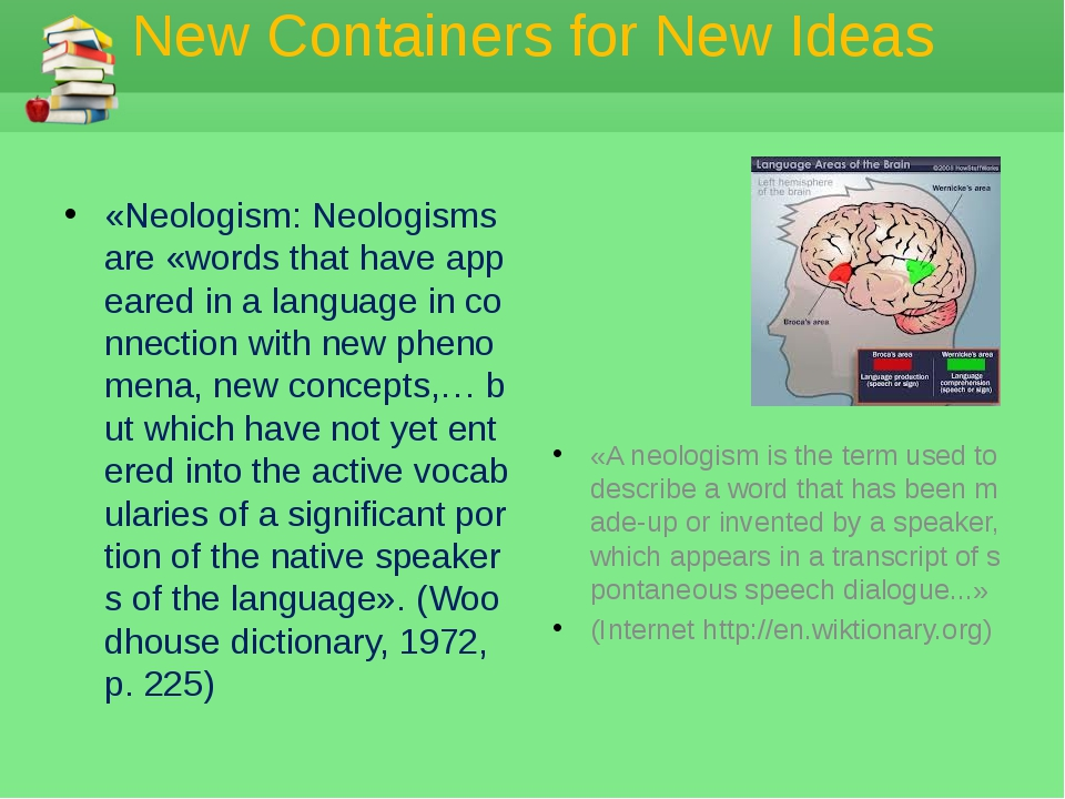 New Containers for New Ideas «Neologism: Neologisms are «words that have appe...