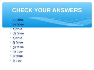 a) false b) false c) true d) false e) true f) false g) false h) true i) false