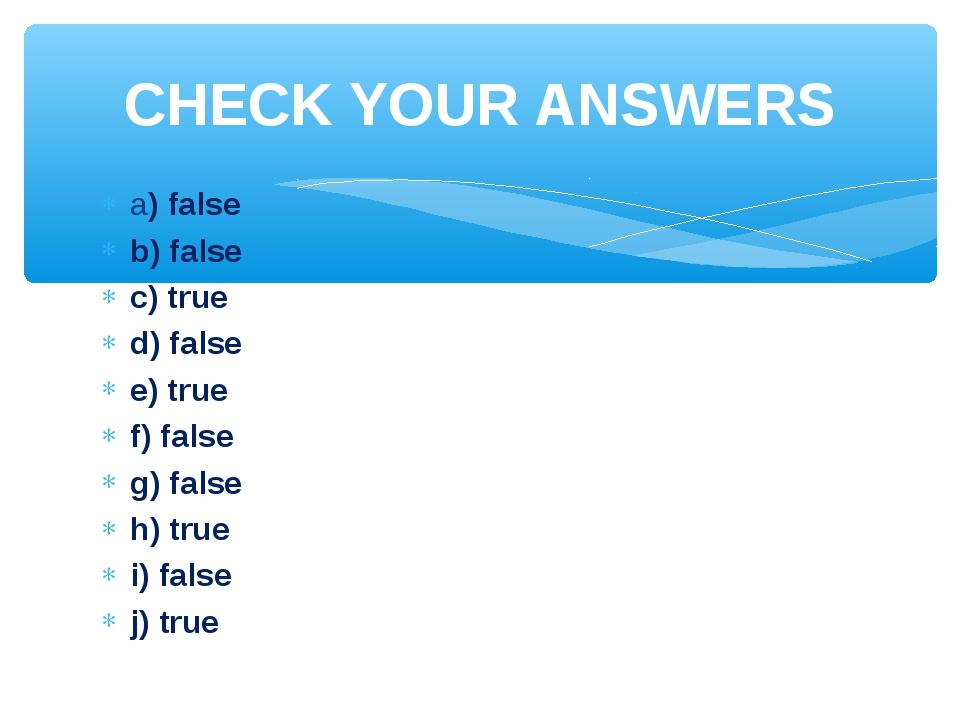 a) false b) false c) true d) false e) true f) false g) false h) true i) false...