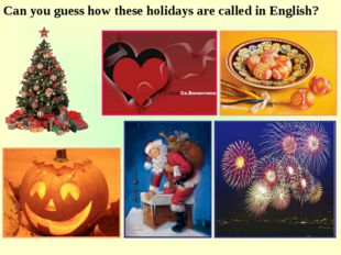 Can you guess how these holidays are called in English?