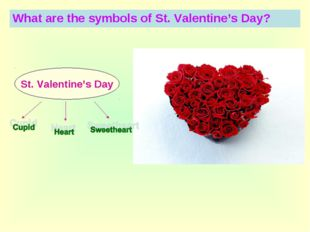 St. Valentine's Day What are the symbols of St. Valentine's Day?