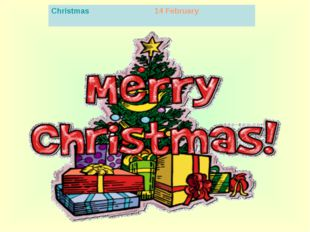 Christmas 14 February