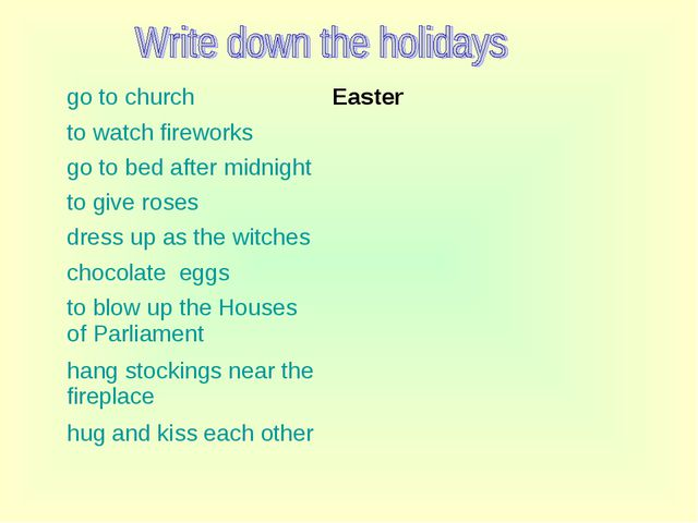 go to church	Easter to watch fireworks	 go to bed after midnight	 to give ro...