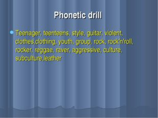 Phonetic drill Teenager, teenteens, style, guitar, violent, clothes,clothing,