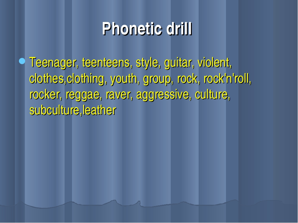 Phonetic drill Teenager, teenteens, style, guitar, violent, clothes,clothing,...