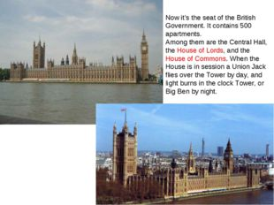 Now it's the seat of the British Government. It contains 500 apartments. Amon