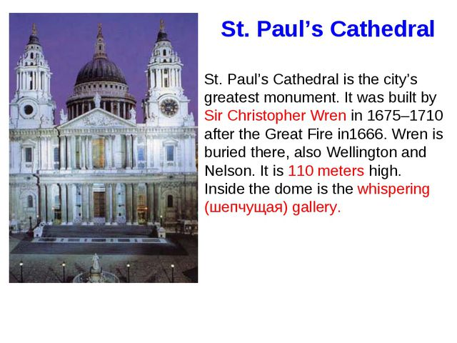 St. Paul's Cathedral St. Paul's Cathedral is the city's greatest monument. It...