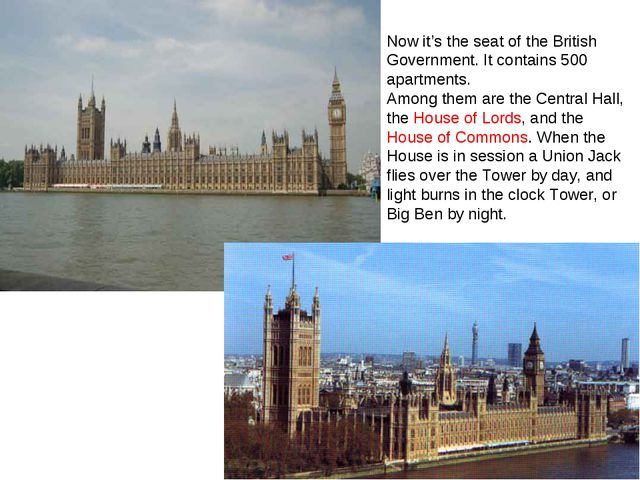 Now it's the seat of the British Government. It contains 500 apartments. Amon...