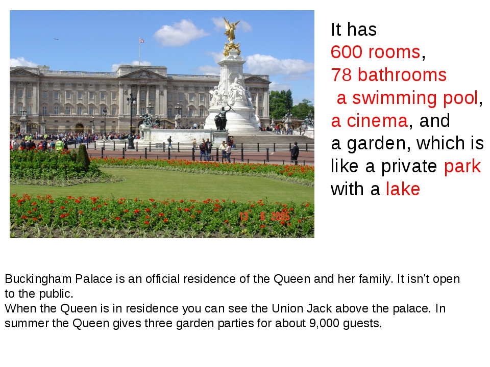 Buckingham Palace is an official residence of the Queen and her family. It is...