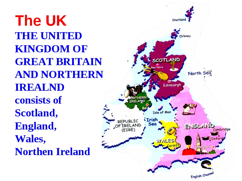 The UK THE UNITED KINGDOM OF GREAT BRITAIN AND NORTHERN IREALND consists of S...