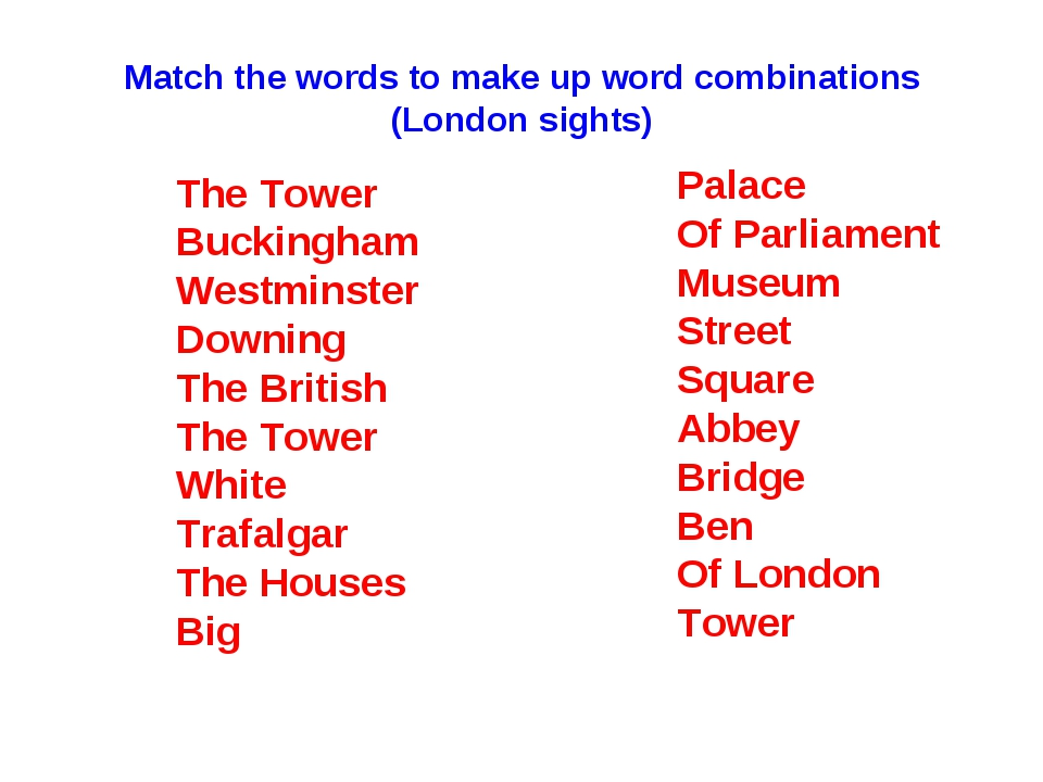 Match the words to make up word combinations (London sights) The Tower Buckin...