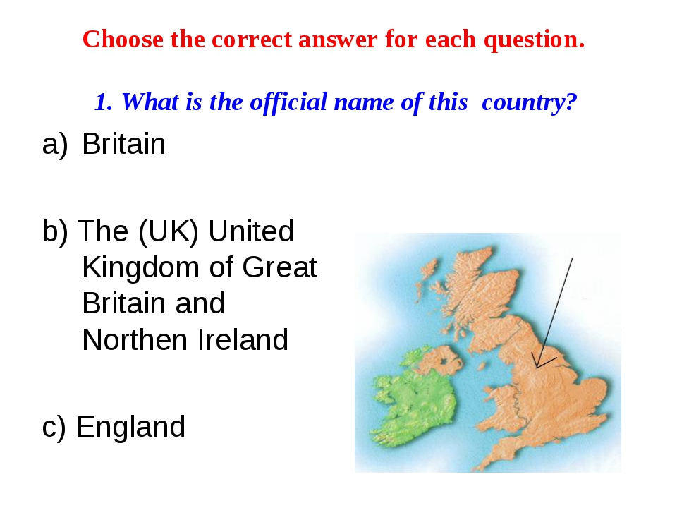 Choose the correct answer for each question. 1. What is the official name of...