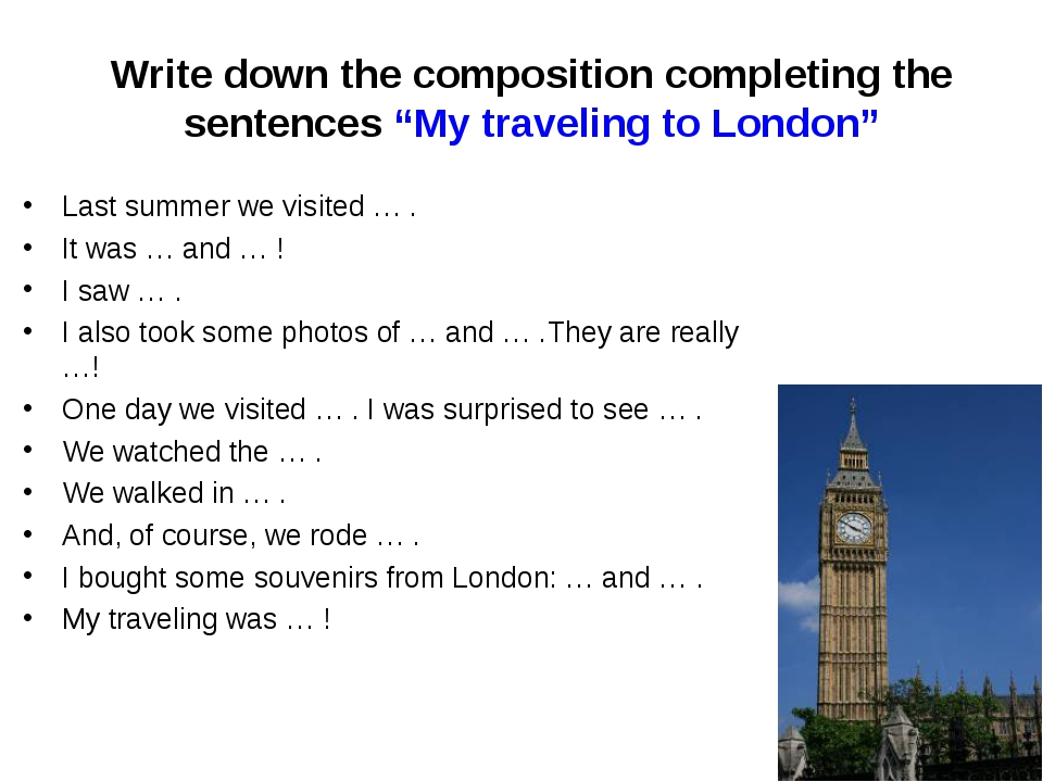 "Write down the composition completing the sentences ""My traveling to London""..."