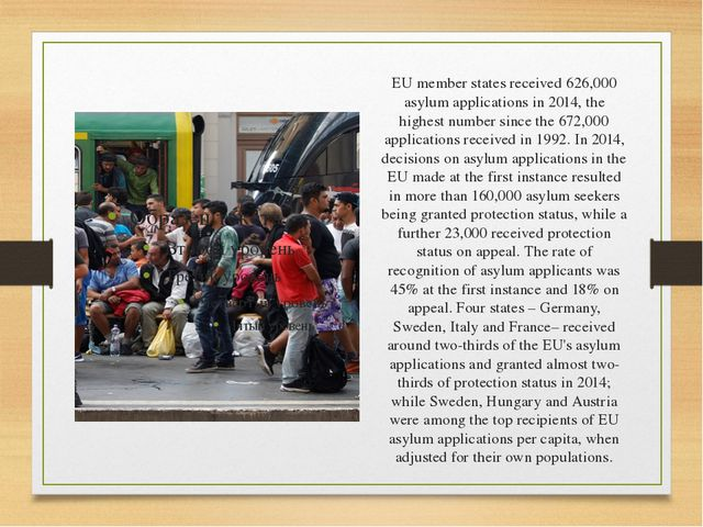 EU member states received 626,000 asylum applications in 2014, the highest nu...