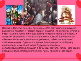Согласно Золотой легенде, примерно в 269 году жестокий римский император Кла