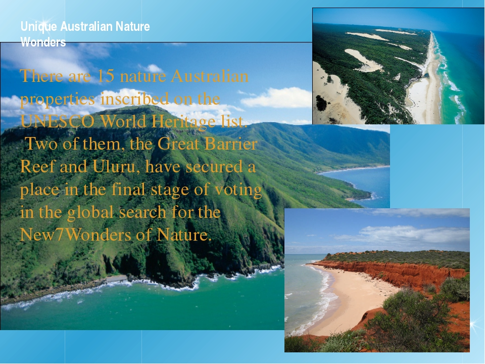 Unique Australian Nature Wonders There are 15 nature Australian properties in...