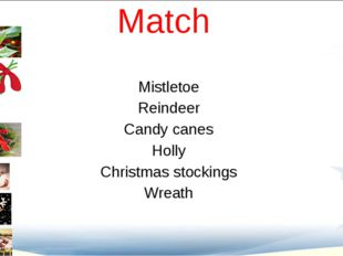 Match Mistletoe Reindeer Candy canes Holly Christmas stockings Wreath