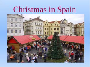 Christmas on Spain is the silent holiday spent in the bosom of the family. Us