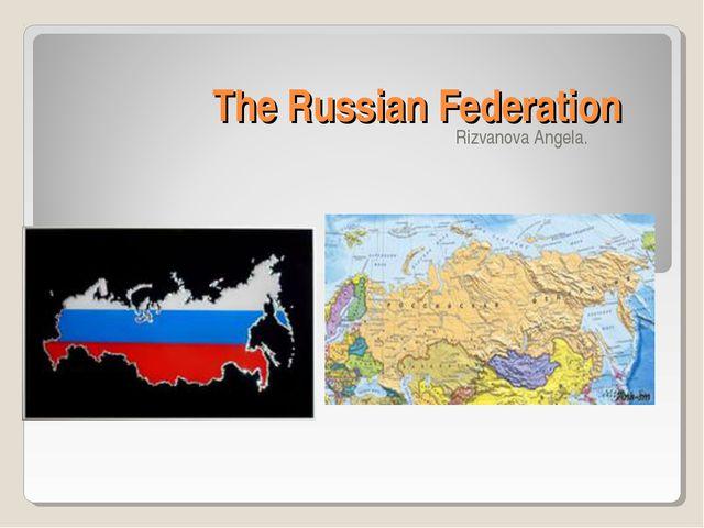 The Russian Federation Rizvanova Angela.