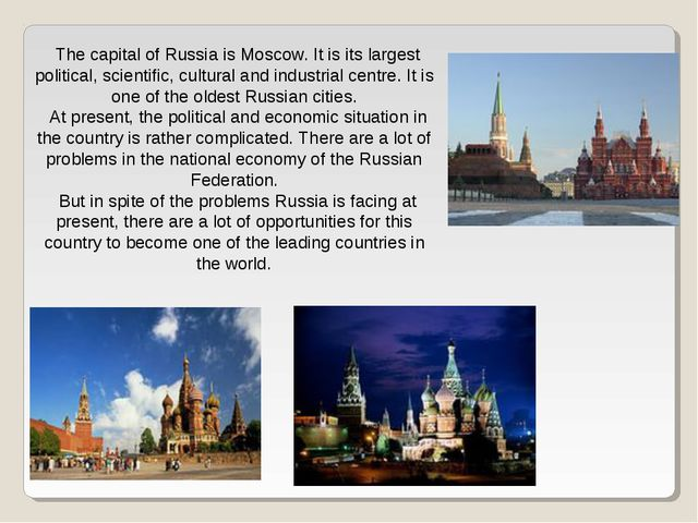 The capital of Russia is Moscow. It is its largest political, scientific, cul...
