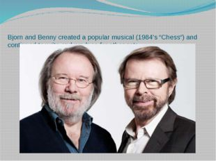 """Bjorn and Benny created a popular musical (1984's """"Chess"""") and continued to w"""