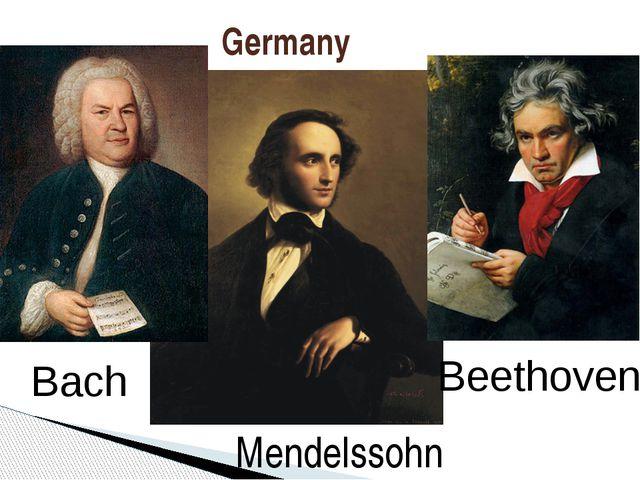 Germany Bach Beethoven Mendelssohn