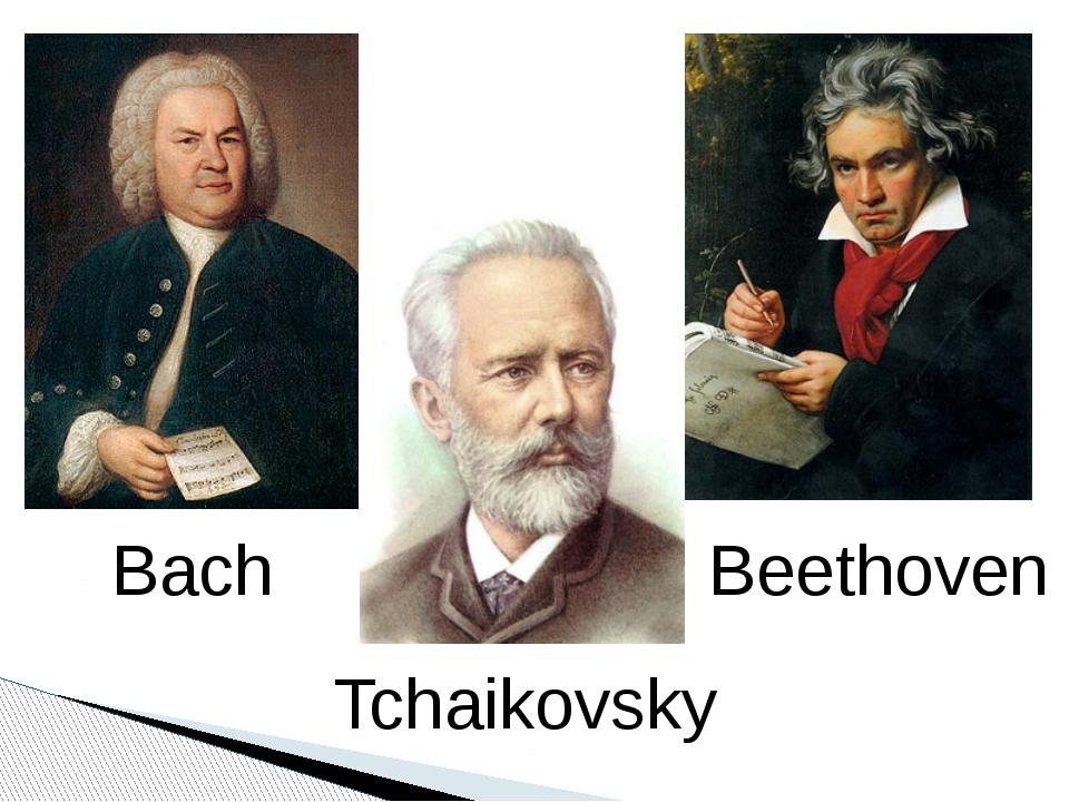 Bach Tchaikovsky Beethoven