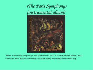 «The Paris Symphony» (instrumental album) Album «The Paris symphony» was publ