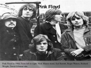Pink Floyd Pink Floyd in 1968. From left to right: Nick Mason stand, Syd Barr