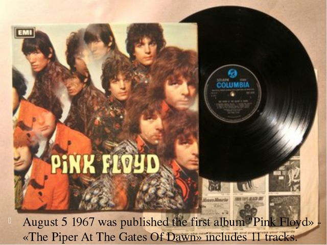 """August 5 1967 was published the first album """"Pink Floyd» - «The Piper At The..."""