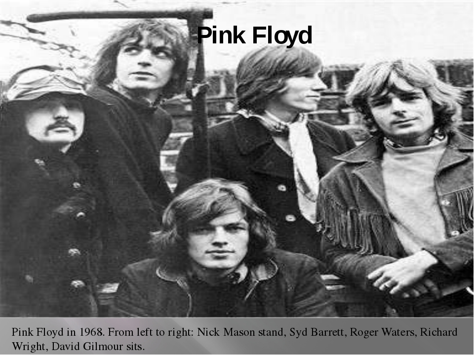 Pink Floyd Pink Floyd in 1968. From left to right: Nick Mason stand, Syd Barr...