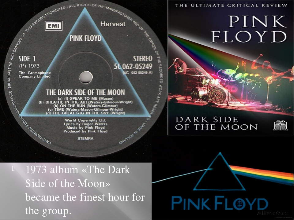 1973 album «The Dark Side of the Moon» became the finest hour for the group.