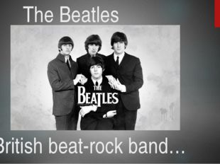 The Beatles British beat-rock band…
