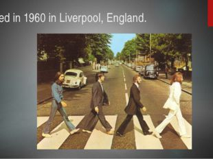 formed in 1960 in Liverpool, England.
