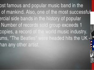 The most famous and popular music band in the history of mankind. Also, one o