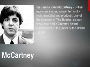 Sir James Paul McCartney - British musician, singer, songwriter, multi-instru
