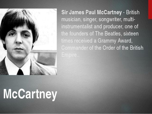 Sir James Paul McCartney - British musician, singer, songwriter, multi-instru...