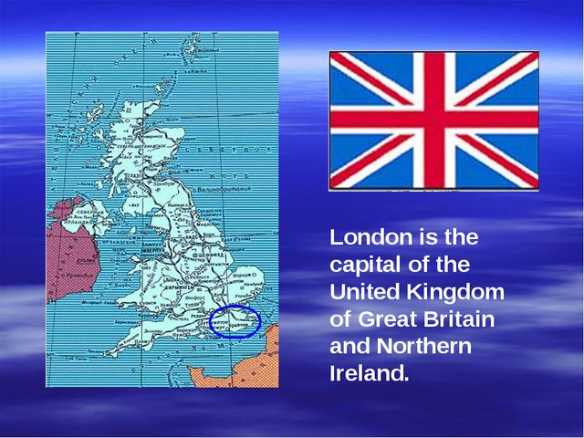London is the capital of the United Kingdom of Great Britain and Northern Ire...