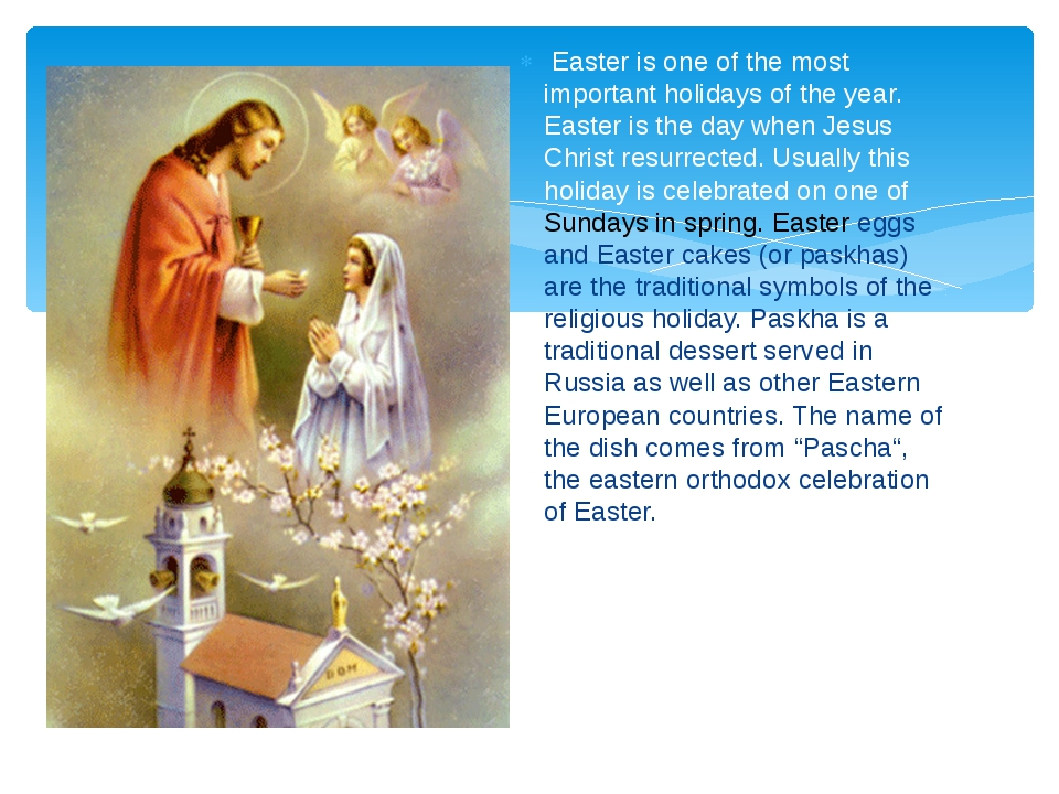 Easter is one of the most important holidays of the year. Easter is the day...
