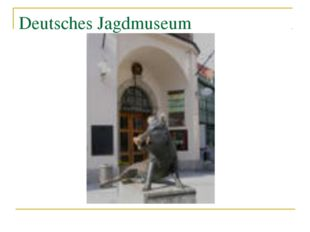 Deutsches Jagdmuseum