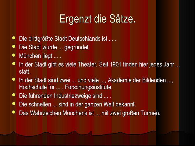 Ergenzt die Sätze. Die drittgrößte Stadt Deutschlands ist ... . Die Stadt wur...