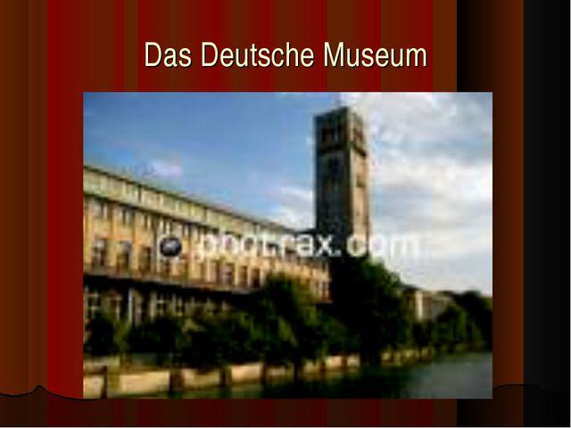 Das Deutsche Museum