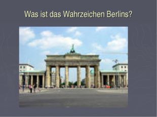 Was ist das Wahrzeichen Berlins?